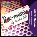 INK-REDIBLE  -  NICHOLAS DAKIN & MARK MASON